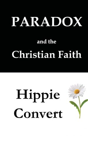 Two Books- Paradox and the Christian Faith & Hippie Convert